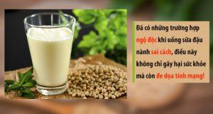 Những lưu ý khi uống sữa đậu nành: Không biết trước có thể gây hại cho sức khoẻ